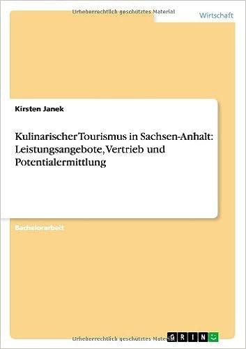 Book Kulinarischer Tourismus in Sachsen-Anhalt: Leistungsangebote, Vertrieb Und Potentialermittlung