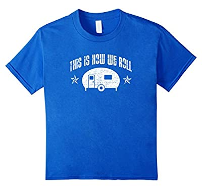 This Is How We Roll T-shirt Camper RV Trailer Trailer