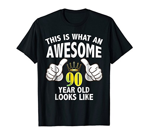 What an Awesome 90 Year Old Looks Like Birthday Tshirt (Birthday Present For 90 Year Old Man)