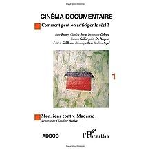 Cinéma documentaire: comment peut-on ant