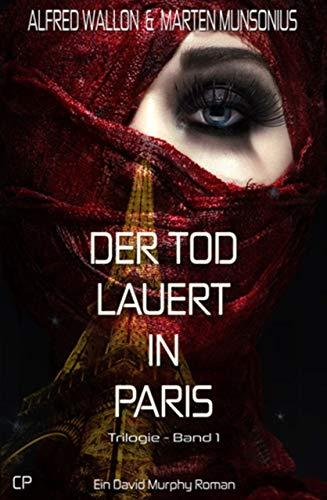 Der Tod lauert in Paris - Ein David Murphy-Roman #1 (German Edition)