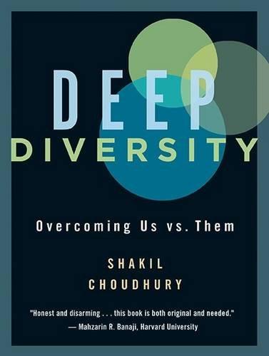 Deep Diversity: Overcoming Us Vs.