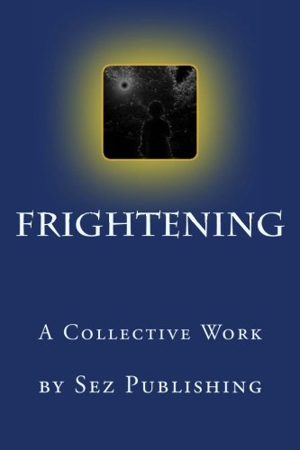 Frightening: a collective work