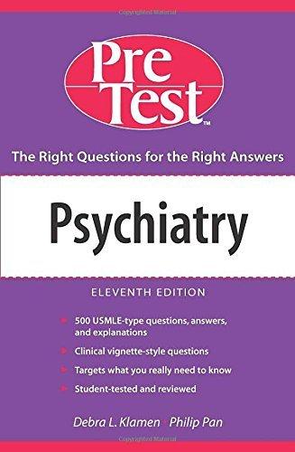 Psychiatry: PreTest(TM) Self-Assessment and Review, Eleventh Edition (PreTest Self-assessment & Review) by Debra L. Klamen (2006-05-01)