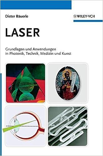 Laser: Grundlagen und Anwendungen in Photonik, Technik, Medizin und Kunst (German Edition)