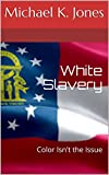 White Slavery: Color Isn't the Issue
