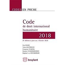 Code de Droit International Humanitaire 2018 (codes En Poche)8e É
