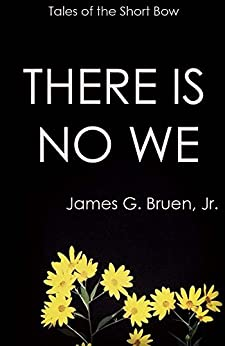 There Is No We by [Bruen Jr, James G.]