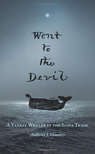 Went to the Devil: A Yankee Whaler in the Slave Trade