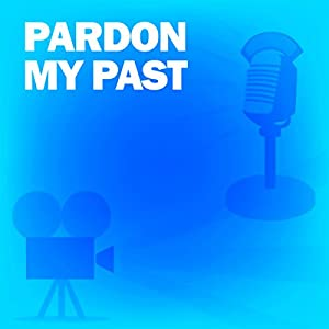 Pardon My Past (Dramatized) Radio/TV Program