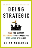 img - for Being Strategic: Plan for Success; Out-think Your Competitors; Stay Ahead of Change book / textbook / text book