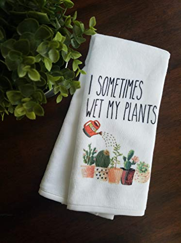 Sometimes I Wet My Plants Succulent Kitchen Bathroom Towel With Sayings Mother's Day Gift For Her (Gardener The Cottage)