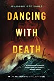 DANCING WITH DEATH: An Epic and Inspiring Travel