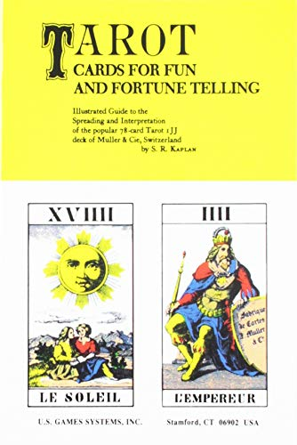 Tarot Cards for Fun and Fortune Telling: Illustrated Guide to the Spreading and Interpretation of the Popular 78-Card Tarot IJJ Deck of Muller & CIE, - Telling Tarot Fortune