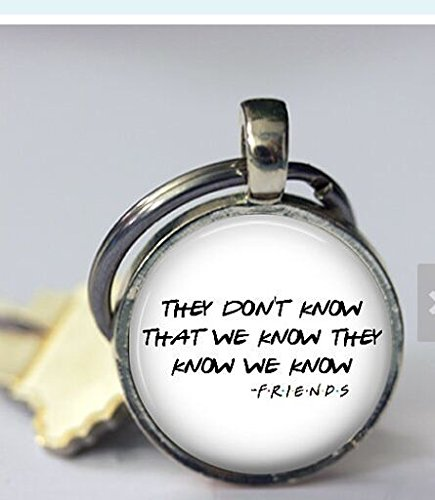 they-dont-know-that-we-know-they-know-we-know-friends-key-chain-25mm-round