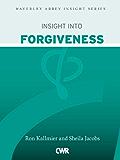 Insight into Forgiveness (Waverley Abbey Insight Series)