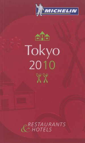Michelin Guide Tokyo 2010: Hotels & Restaurants (Michelin Guide/Michelin) pdf