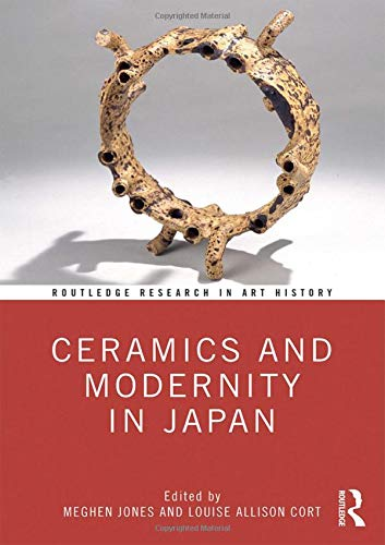 Ceramics and Modernity in Japan (Routledge Research in Art History)