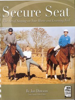 Secure Seat, The art of staying on your horse and learning feel.