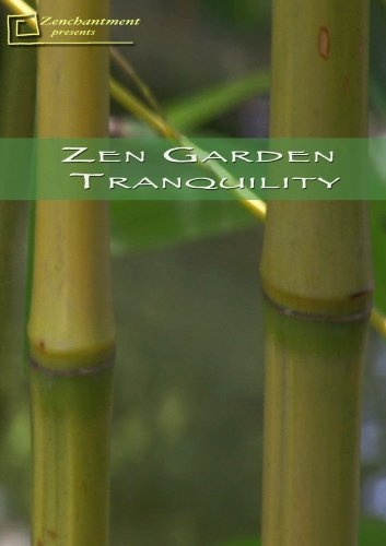 Zen Garden - Tranquility Meditation and Relaxation by Zenchantment