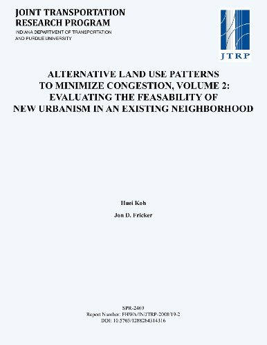 Alternative Land Use Patterns to Minimize Congestion (Volume 2: The Feasibility of New Urbanism in an Existing Neighborhood)