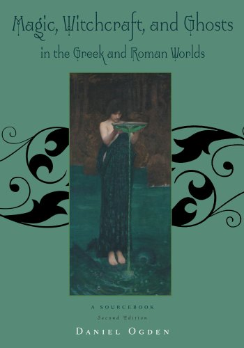 Magic, Witchcraft and Ghosts in the Greek and Roman Worlds: A Sourcebook for $<!--$22.07-->