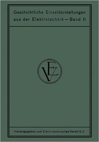Book Geschichtliche Einzeldarstellungen aus der Elektrotechnik: Die Geschichtliche Entwicklung der Hochspannungs-Schalttechnik (German Edition)