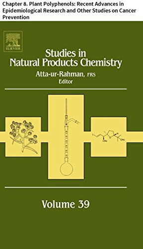 Studies in Natural Products Chemistry: Chapter 8. Plant Polyphenols: Recent Advances in Epidemiological Research and Other Studies on Cancer Prevention