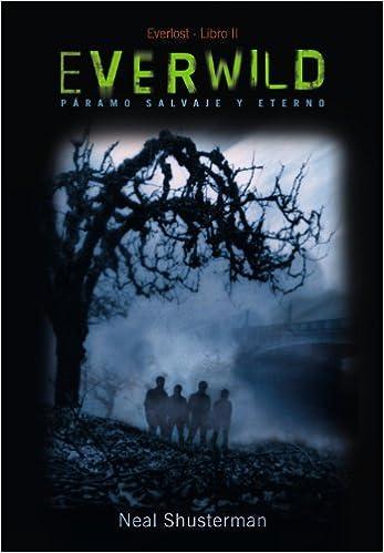 Everwild: Serie Everlost, 2 Literatura Juvenil A Partir De 12 Años - Everlost: Amazon.es: Neal Shusterman, Adolfo Muñoz: Libros