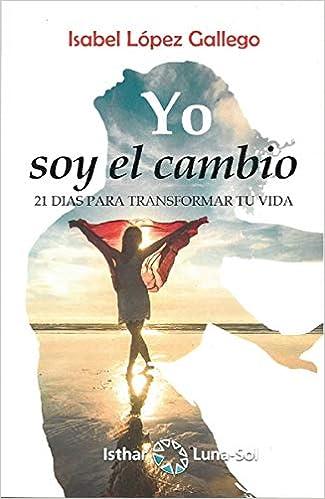Yo soy el cambio: Isabel López Gallego: 9788417230319 ...