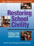 Restoring School Civility, Reed, Nancy, 1892056224