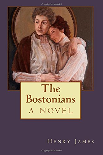 The bostonians by henry james essay