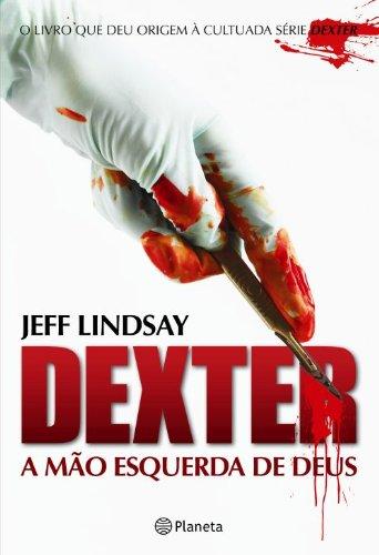 Dexter. A Mão Esquerda de Deus