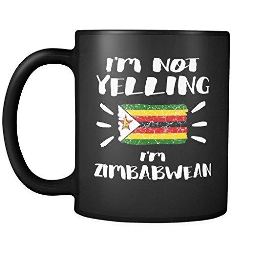 I'm Not Yelling I'm Zimbabwean Flag - Zimbabwe Pride 11oz Funny Black Coffee Mug - Coworker Humor That's How We Talk - Women Men Friends Gift - Both Sides Printed (Distressed)
