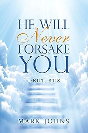 He Will Never Forsake You