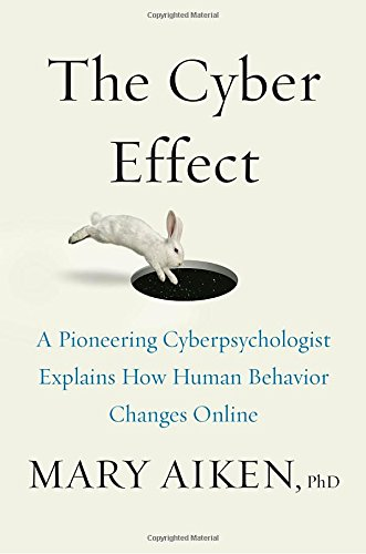 The Cyber Effect: A Pioneering Cyberpsychologist Explains How Human Behavior Changes Online (Columbus Day Sales Online)