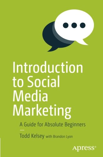 Introduction to Social Media Marketing: A Guide for Absolute Beginners by Apress