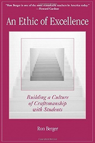 An Ethic of Excellence: Building a Culture of Craftsmanship with Students by Ron Berger (2003-07-30)
