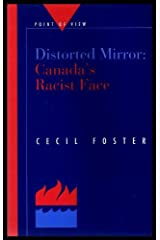Distorted mirror: Canada's racist face (Point of view) Paperback