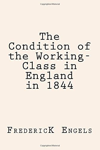The Condition of the Working-Class in England in 1844 Working Condition