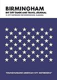 Birmingham DIY City Guide and Travel Journal: City Notebook for Birmingham, Alabama