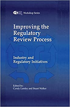 Book Improving the Regulatory Review Process: Industry and Regulatory Initiatives (Centre for Medicines Research Workshop)