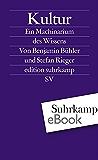 Kultur: Ein Machinarium des Wissens (edition suhrkamp)