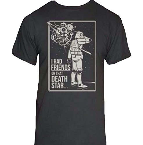 I Had Friends On That Death Star T-Shirt-That Funny Shirt