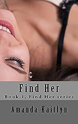 Find Her: Book 1, Find Her series (Volume 1)