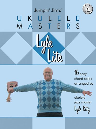 Lyle Lite: 16 Easy Chord Solos Arranged By Ukulele Jazz Master Bk/CD (Jumpin' Jim's Ukulele ()