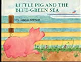 Little Pig and the Blue-Green Sea, Tannis Vernon, 0517561182