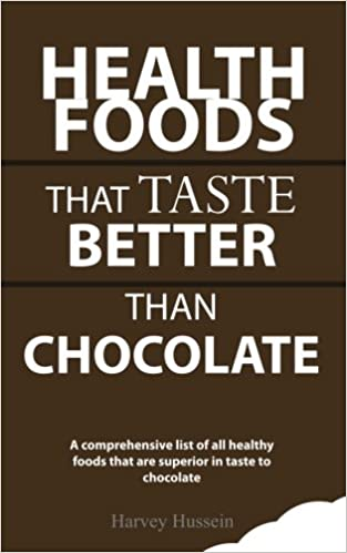 Book Health Foods That Taste Better Than Chocolate: The Pages Are Blank, But the Humor is Priceless