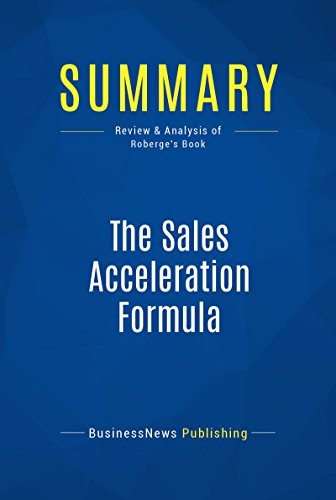 Summary: The Sales Acceleration Formula: Review and Analysis of Roberge's Book (English Edition)