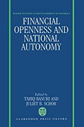Financial Openness and National Autonomy: Opportunities and Constraints (WIDER Studies in Development Economics)